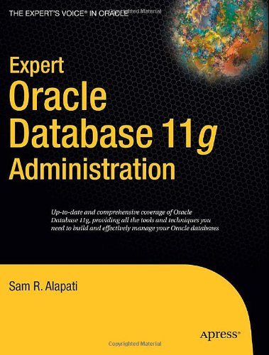 Expert Oracle Database 11g Administration by Sam Alapati